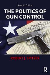 The Politics of Gun Control: Edition 7