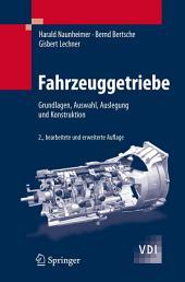 Fahrzeuggetriebe: Grundlagen, Auswahl, Auslegung und Konstruktion, Ausgabe 2
