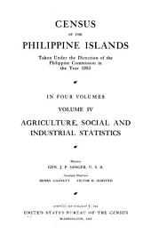 Census of the Philippine islands, taken under the direction of the Philippine commission in the year 1903: Volume 4