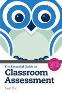 The Essential Guide to Classroom Assessment