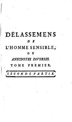 Delassemens de l homme sensible  ou anecdotes diverses PDF
