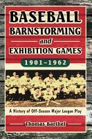Baseball Barnstorming and Exhibition Games  1901  1962 PDF
