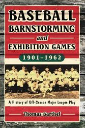 Baseball Barnstorming and Exhibition Games  1901  1962 PDF