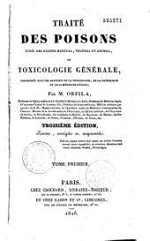 Traité des poisons tirés des règnes minéral, végétal et animal