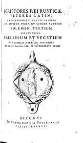 Scriptores rei rusticæ veteres latini: e recensione Jo. Matth. Gesneri cum ejusdem praef. et lexico rustico, Volumes 3-4