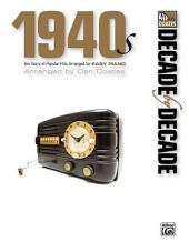 Decade by Decade 1940s: Ten Years of Popular Hits Arranged for EASY PIANO