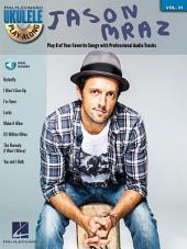 Jason Mraz Songbook: Ukulele Play-Along, Volume 31