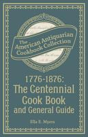 1776 1876  The Centennial Cook Book and General Guide PDF