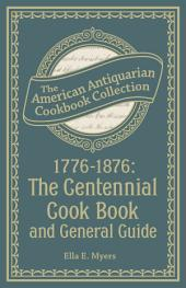 1776-1876: The Centennial Cook Book and General Guide