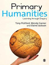 Primary Humanities: Learning Through Enquiry