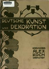 Deutsche Kunst und Dekoration: Illustrierte Monatshefte..., Band 1