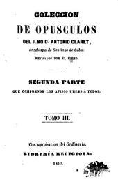 Coleccion de opúsculos del Ilmo. D. Antonio Claret