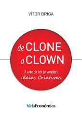 De Clone a Clown