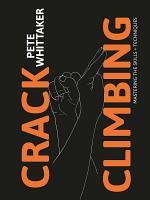 Crack Climbing – Mastering the skills & techniques