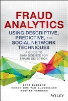 Fraud Analytics Using Descriptive  Predictive  and Social Network Techniques PDF