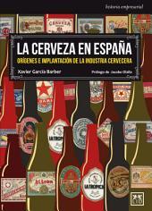 La cerveza en España: Orígenes e implantación de la industria cervecera