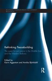 Rethinking Peacebuilding: The Quest for Just Peace in the Middle East and the Western Balkans
