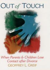Out of Touch: When Parents and Children Lose Contact after Divorce