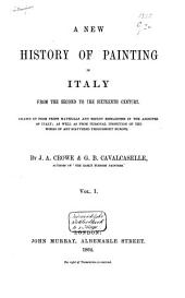 A New History of Painting in Italy: From the Second to the Sixteenth Century, Volume 1