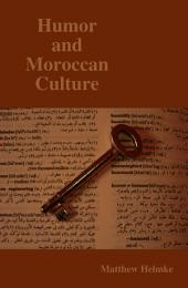 Humor and Moroccan Culture : a Look Into the Hidden Aspects of Moroccan Culture that are Necessary for Understanding Local Humor