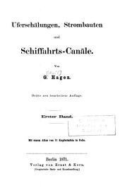 Handbuch der Wasserbaukunst: ¬Die Ströme : Uferschälungen, Strombauten u. Schiffahrts-Canäle, Band 2,Ausgabe 1