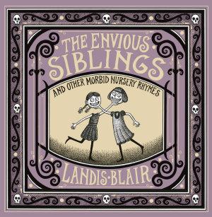 The Envious Siblings  and Other Morbid Nursery Rhymes