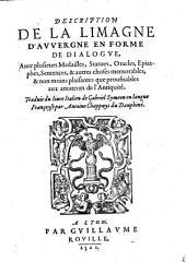 Description de la Limagne d'Auvergne en forme de dialogue ... Traduit du liure Italien de Gabriel Symeon en langue Francoyse par Antoine Chappuys du Dauphine
