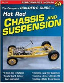 The Complete Builder's Guide to Hot Rod Chassis and Suspensions