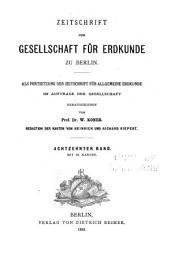 Zeitschrift der Gesellschaft für Erdkunde zu Berlin: Band 18