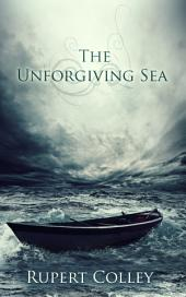 The Unforgiving Sea: The Searight Saga, #2