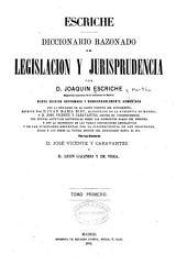 Diccionario razonado de legislación y jurisprudencia: Volumen 1