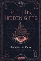 All Our Hidden Gifts   Die Macht der Karten  All Our Hidden Gifts 1  PDF