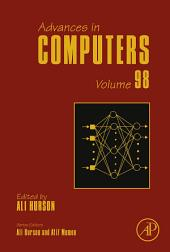 Advances in Computers: Volume 98