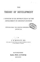 The Theory of Development: A Criticism of Dr. Newman's Essay on the Development of Christian Doctrine