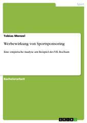 Werbewirkung von Sportsponsoring: Eine empirische Analyse am Beispiel des VfL Bochum
