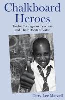 Chalkboard Heroes  Twelve Courageous Teachers and Their Deeds of Valor PDF