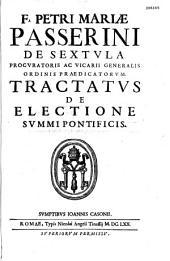 Tractatus de electione summi pontificis, Fr. Petri Mariae Passerini