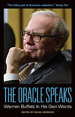 The Oracle Speaks  Warren Buffett In His Own Words