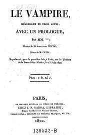 Le vampire, melodrame en 3 actes, avec un prologue