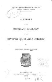A report on the economic geology of the Silverton quadrangle, Colorado