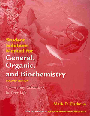 General  Organic  and Biochemistry Student s Solutions Manual