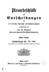 Plenarbeschlüsse und entscheidungen des K.K. Cassationshofes, veröffentlicht im auftrage des K.K. Obersten gerichts- als cassationshofes von der redaction der Allgemeinen österreichischen gerichtszeitung ...: Band 751,Ausgabe 900