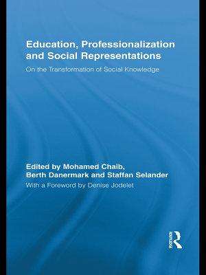 Education  Professionalization and Social Representations PDF