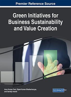 Green Initiatives for Business Sustainability and Value Creation PDF