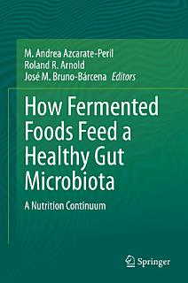 How Fermented Foods Feed a Healthy Gut Microbiota Book