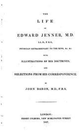 The Life of Edward Jenner ...: With Illustrations of His Doctrines, and Selections from His Correspondence, Volume 1
