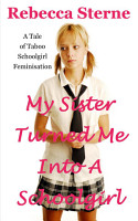 My Sister Turned Me Into A Schoolgirl  Transgender Erotica PDF