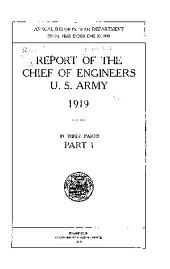 Report of the Chief of Engineers U.S. Army: Part 1