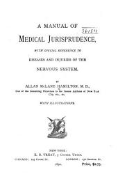 A Manual of Medical Jurisprudence, with Special Reference to Disease and Injuries of the Nervous System