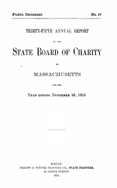 Annual Report of the State Board of Charity of Massachusetts: Volume 35, Parts 1912-1913